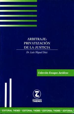 ARBITRAJE PRIVATIZACION DE LA JUSTICIA