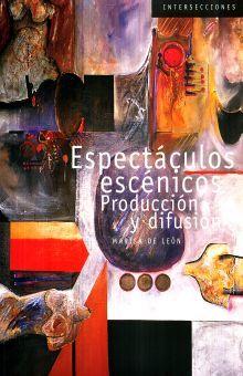 ESPECTACULOS ESCENICOS. PRODUCCION Y DIFUSION