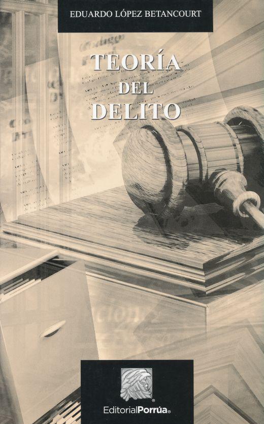TEORIA DEL DELITO / 20 ED.. LOPEZ BETANCOURT EDUARDO