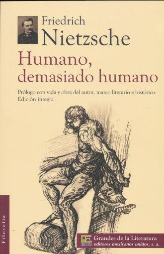 HUMANO DEMASIADO HUMANO. NIETZSCHE FRIEDRICH. Libro en papel. 9786071419347  Librería El Sótano