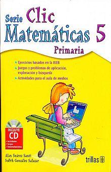 Clic 5 Matematicas Primaria 5 Ed Incluye Cd Suarez Santi Alan Libro En Papel 9786071717221 Libreria El Sotano