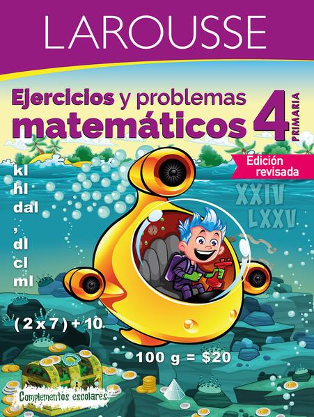 Ejercicios Y Problemas Matematicos 4 Primaria Ediciones Larousse Libro En Papel 9786072115606 Libreria El Sotano
