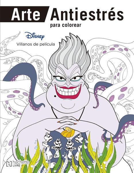 Arte Antiestres Para Colorear Disney Villanos De Pelicula Incluye Mandalas
