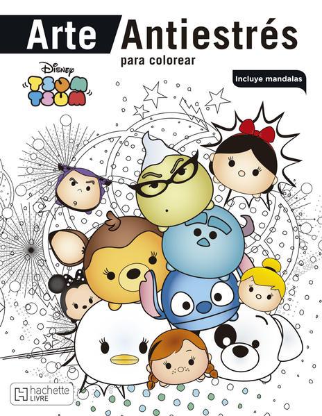 Disney Tsum Tsum Arte Antiestres Para Colorear Incluye Mandalas