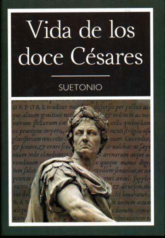 VIDA DE LOS DOCE CESARES. SUETONIO TRANQUILO CAYO. Libro en papel. 9786074157291 Librería El Sótano