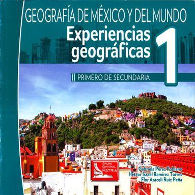 GEOGRAFIA DE MEXICO Y DEL MUNDO EXPERIENCIAS GEOGRAFICAS 1  SECUNDARIA