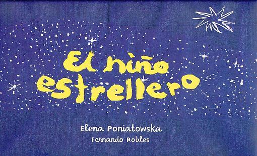 NIÑO ESTRELLERO, EL / PD.. PONIATOWSKA ELENA. Libro en papel. 9786075169187  Librería El Sótano