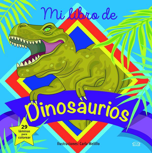 Mi Libro De Dinosaurios Melillo Carla Libro En Papel 9786078614677 Libreria El Sotano Diagnosticado un tumor maligno en un dinosaurio que murió hace 76 millones de años. mi libro de dinosaurios