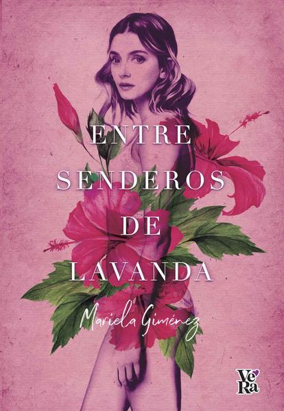 ENTRE SENDEROS DE LAVANDA. GIMENEZ MARIELA. Libro en papel ...