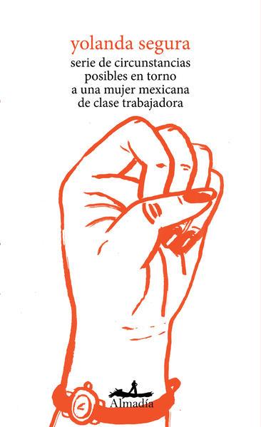 Serie de circunstancias posibles en torno a una mujer mexicana de clase  trabajadora. SEGURA YOLANDA. Libro en papel. 9786078667451 Librería El  Sótano
