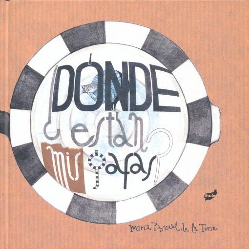 09dae23bd3 DONDE ESTAN MIS GAFAS / PD.. PASCUAL DE LA TORRE MARIA. Libro en ...