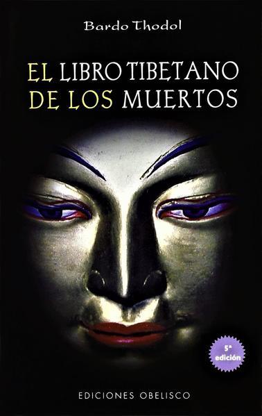 LIBRO TIBETANO DE LOS MUERTOS, EL. BARDO THODOL (B). Libro
