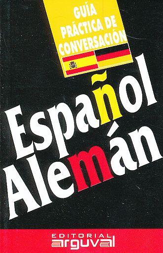 GUIA PRACTICA DE CONVERSACION ESPAÑOL ALEMAN. EDITORIAL