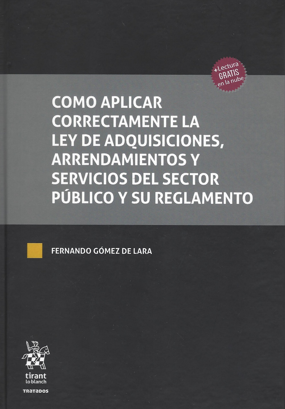 COMO APLICAR CORRECTAMENTE LA LEY DE ADQUISICIONES ARRENDAMIENTOS Y  SERVICIOS DEL SECTOR PUBLICO Y SU REGLAMENTO / PD
