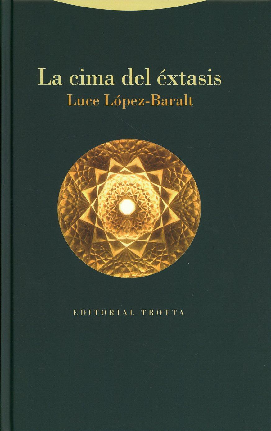 La cima del éxtasis / pd.. LOPEZ BARALT LUCE. Libro en papel. 9788498798340 Librería El Sótano