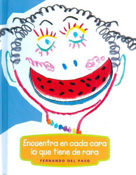 ENCUENTRA EN CADA CARA LO QUE TIENE DE RARA / PD.. PASO FERNANDO DEL. Libro  en papel. 9789684941250 Librería El Sótano