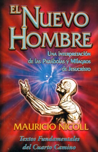 1c0bd9487 NUEVO HOMBRE, EL. UNA INTERPRETACION DE LAS PARABOLAS Y MILAGROS DE  JESUCRISTO