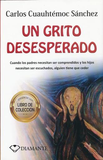 UN GRITO DESESPERADO / PD.. SANCHEZ CARLOS CUAUHTEMOC