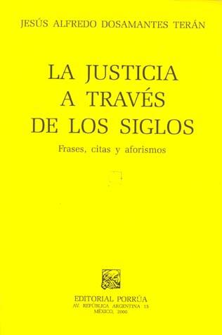 Justicia A Traves De Los Siglos La Frases Citas Y Aforismos