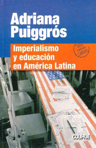 IMPERIALISMO Y EDUCACION EN AMERICA LATINA. PUIGGROS ...